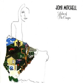 Joni MItchell - Ladies of the Canyon
