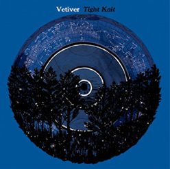 Tight Knit, Vetiver's 2009 CD showcases songwriter Andy Cabic's talents.