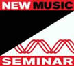 New Music Seminar