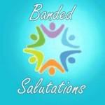 banded salutations